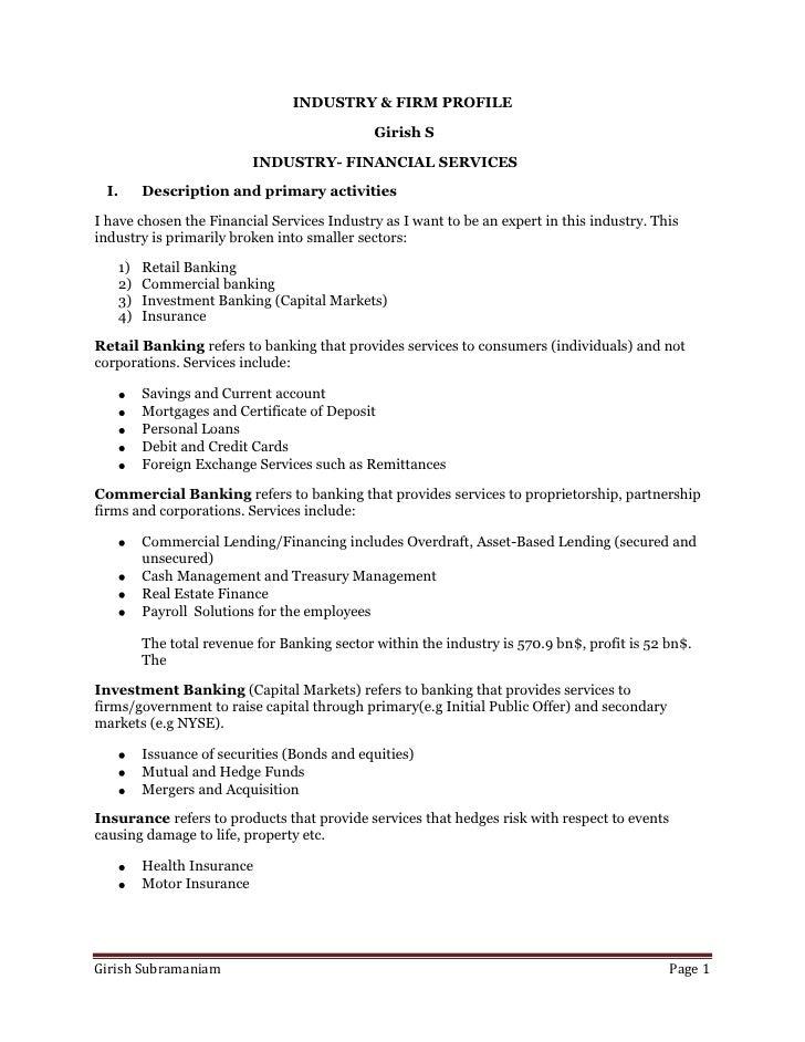 INDUSTRY & FIRM PROFILE                 <br /> Girish S<br />INDUSTRY- FINANCIAL SERVICES<br /><ul><li>Description and pri...