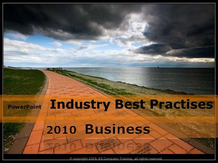 Industry best practises, powerpoint 2010 nnzxx