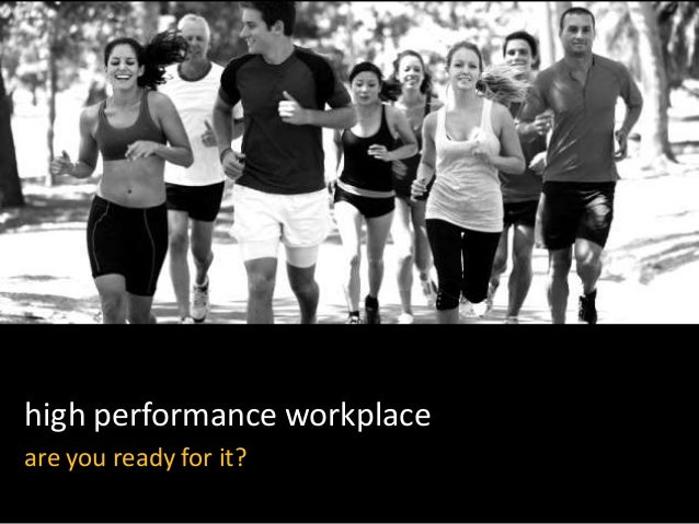 high performance workplaceare you ready for it?