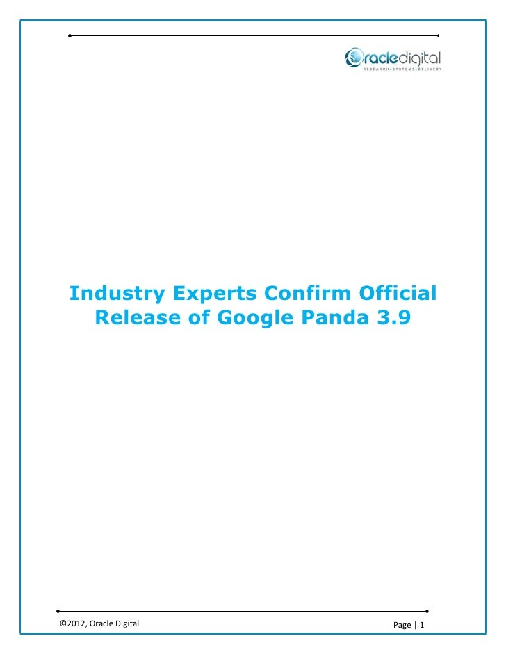 Industry Experts Confirm Official    Release of Google Panda 3.9©2012, Oracle Digital          Page | 1