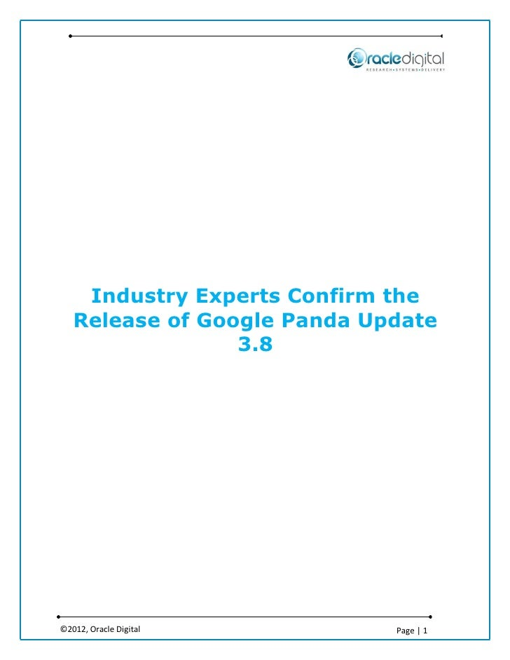 Industry Experts Confirm the   Release of Google Panda Update                 3.8©2012, Oracle Digital        Page | 1