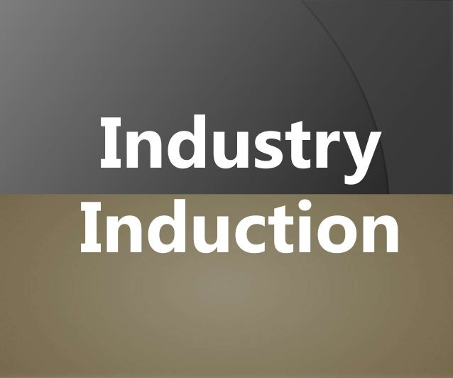 Industry Induction