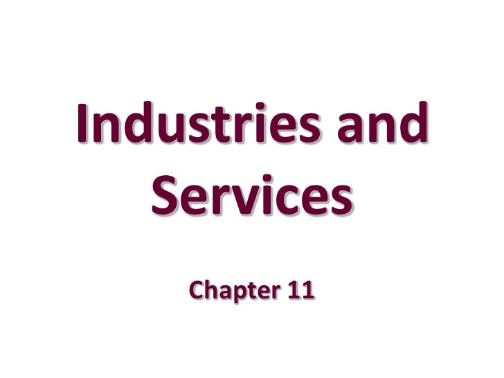 Industries and   Services    Chapter 11