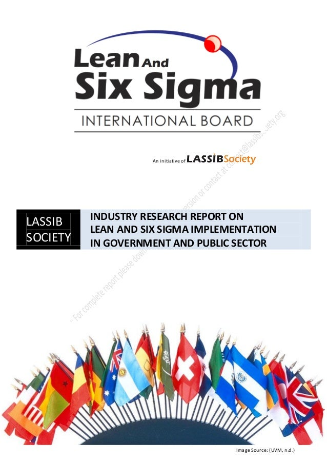 An initiative of          INDUSTRY RESEARCH REPORT ONLASSIB          LEAN AND SIX SIGMA IMPLEMENTATIONSOCIETY   IN GOVERNM...