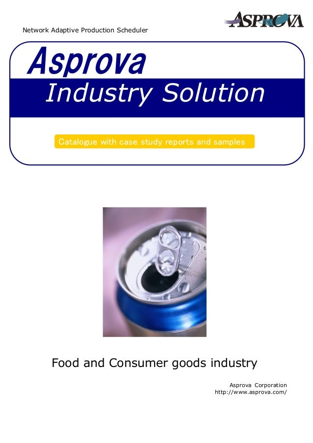 Asprova Catalogue with case study reports and samples Industry Solution Network Adaptive Production Scheduler Food and Con...