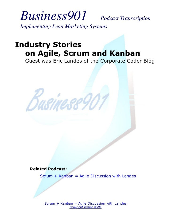 Business901                      Podcast Transcription Implementing Lean Marketing SystemsIndustry Stories  on Agile, Scru...