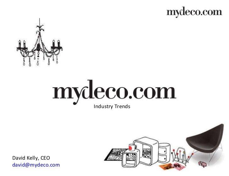 David Kelly, CEO www.mydeco.com Industry Trends