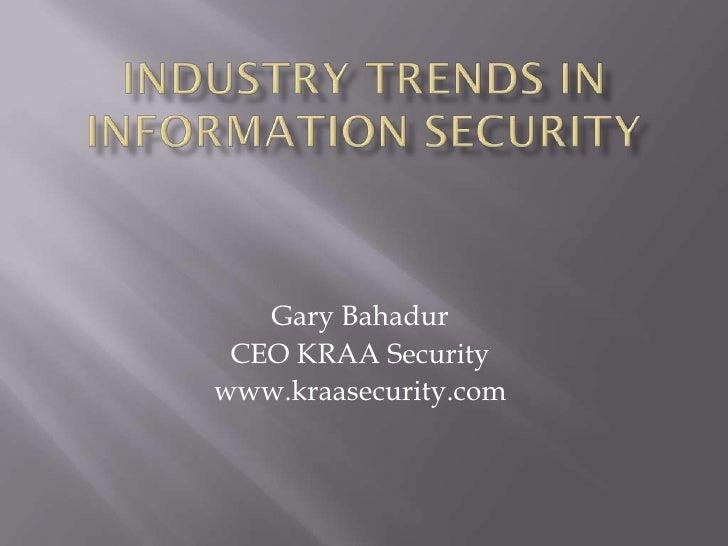 Industry Trendsin Information Security