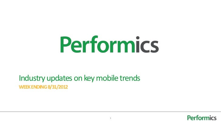 Industry updates on key mobile trendsWEEK ENDING 8/31/2012                           1