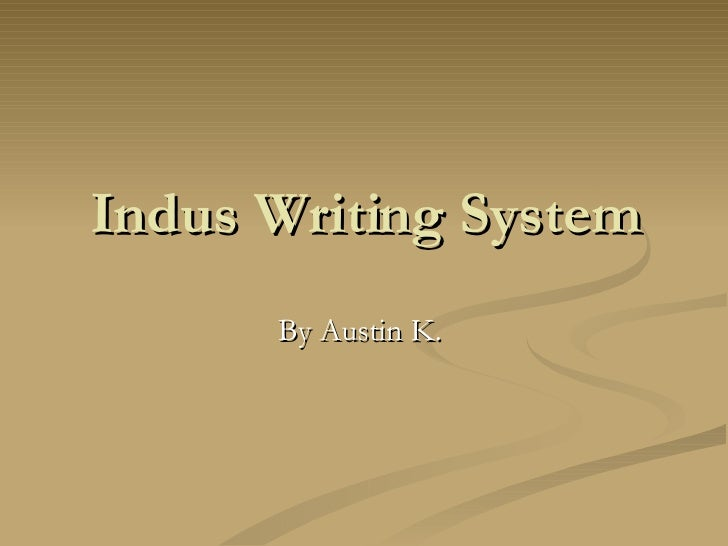 Indus Writing System By Austin K.