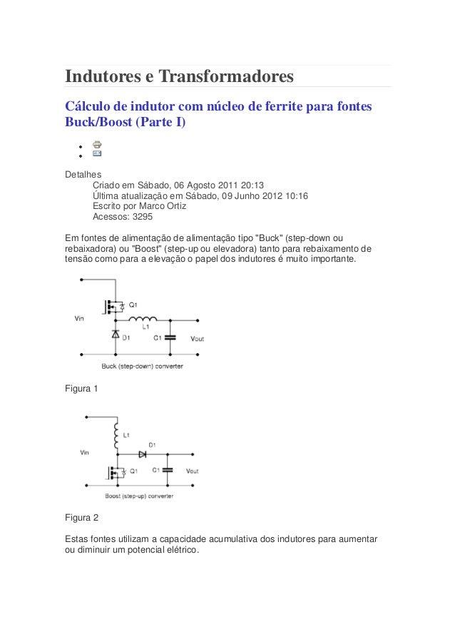 Indutores e Transformadores Cálculo de indutor com núcleo de ferrite para fontes Buck/Boost (Parte I) Detalhes Criado em S...