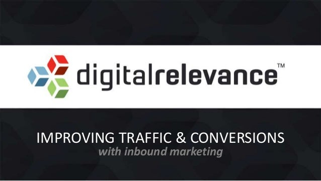 IMPROVING TRAFFIC & CONVERSIONSwith inbound marketing