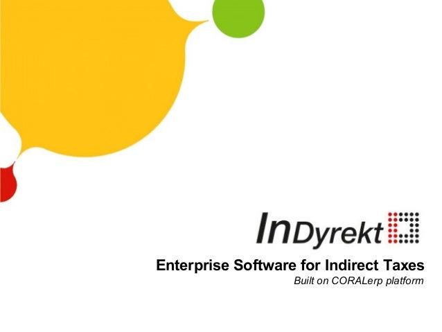 Enterprise Software for Indirect TaxesBuilt on CORALerp platform