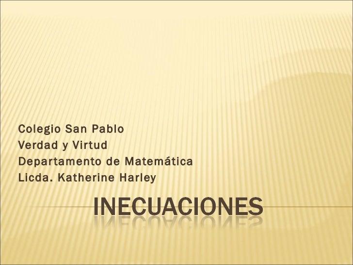 Colegio San Pablo Verdad y Virtud Departamento de Matemática Licda. Katherine Harley