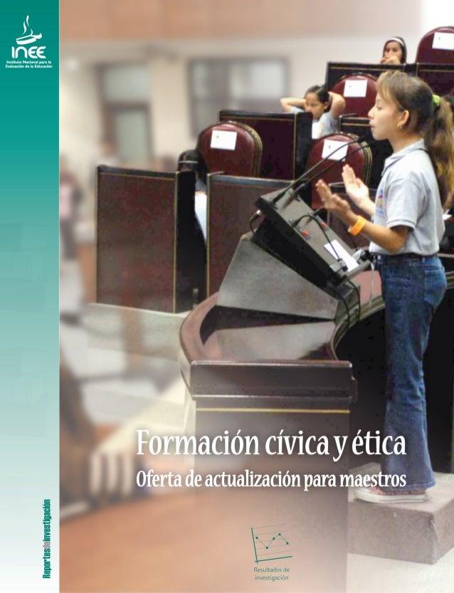 Formación cívica y ética Oferta de actualización para maestros María Concepción Chávez Romo Noviembre, 2009 Este trabajo s...