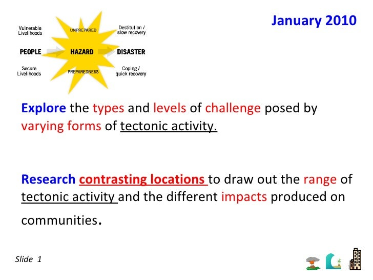 Explore  the  types  and  levels  of  challenge  posed by  varying forms  of  tectonic activity. Research  contrasting loc...
