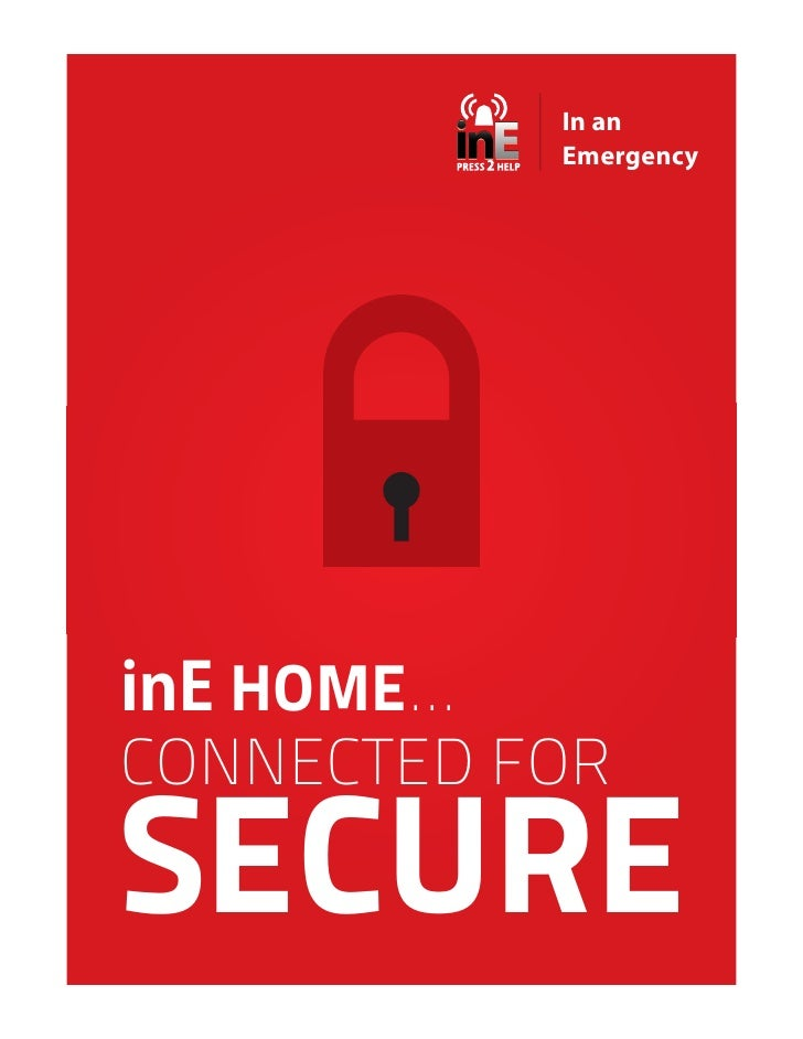 In an            Emergency     inE HOME… CONNECTED FOR SECURE
