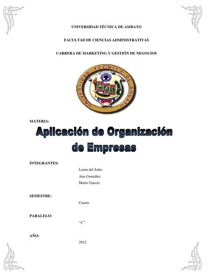 UNIVERSIDAD TÉCNICA DE AMBATO               FACULTAD DE CIENCIAS ADMINISTRATIVAS            CARRERA DE MARKETING Y GESTIÓN...