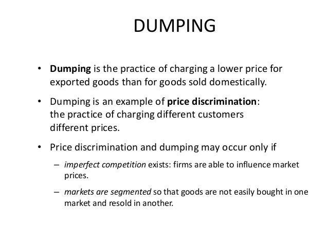 dumping international trade and price discrimination A brief history on the reasons for anti-dumping  the general agreement on tariffs and trade condemns dumping if  is international price discrimination.