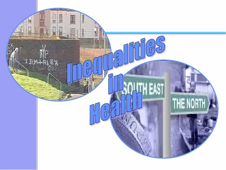 Inequalities in Health