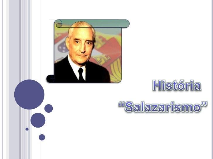 "História<br />""Salazarismo""<br />"