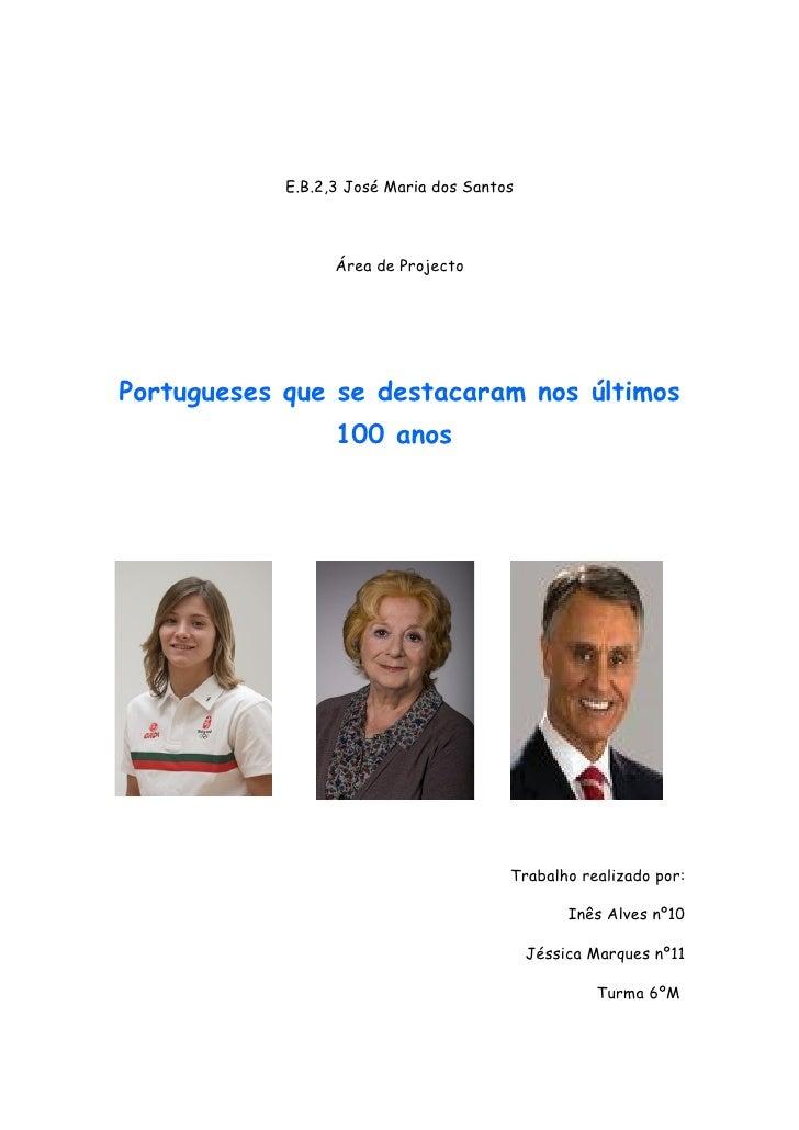 E.B.2,3 José Maria dos Santos                      Área de Projecto     Portugueses que se destacaram nos últimos         ...