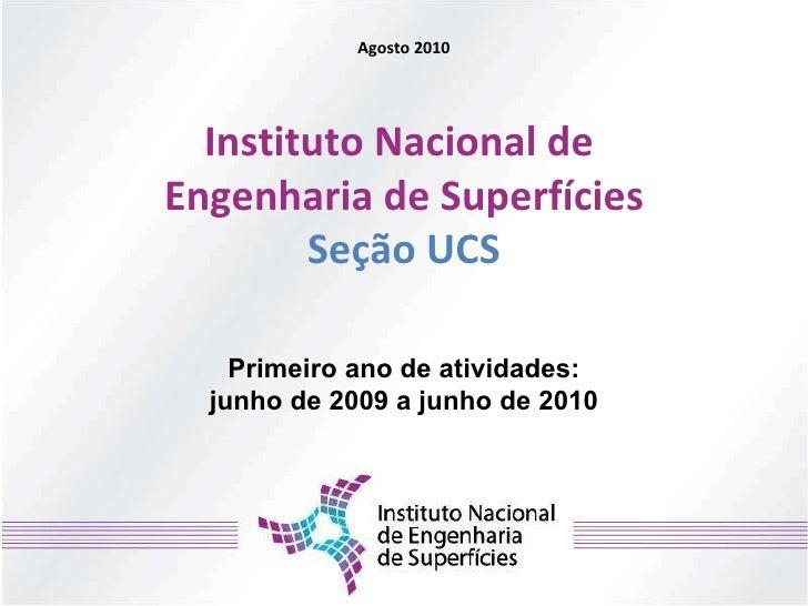 Seção UCS do Instituto Nacional de Engenharia de Superfícies: junho de 2009 a junho de 2010