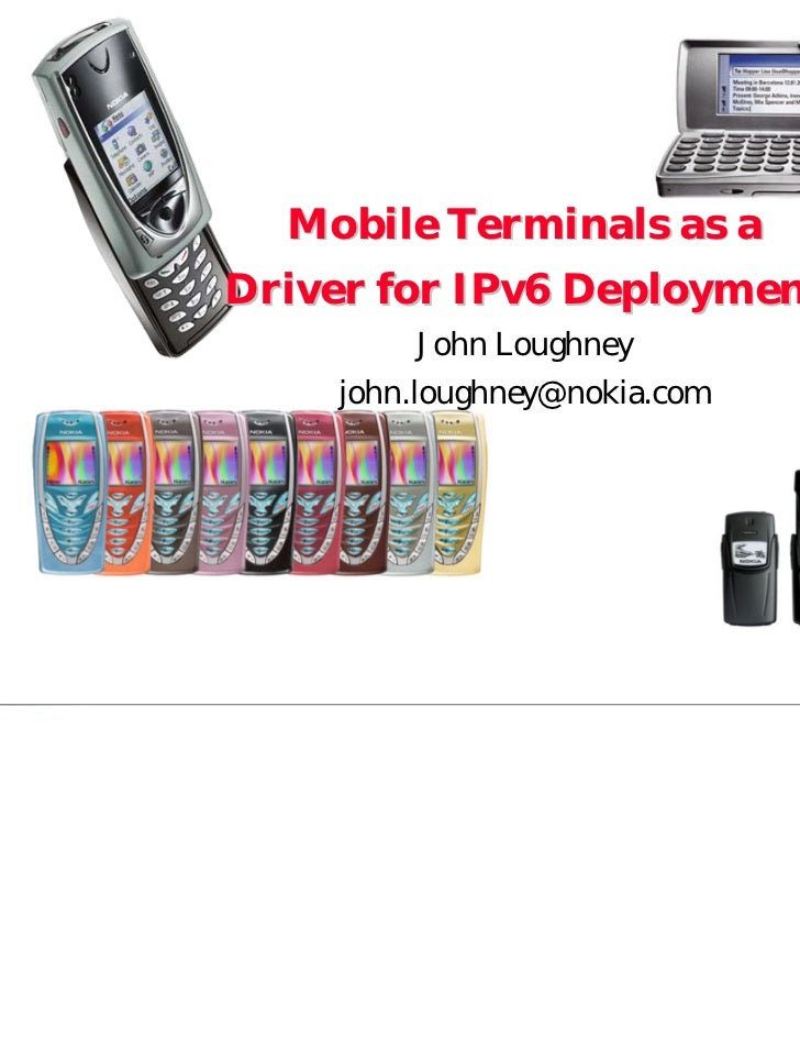 Mobile Terminals as a                                Driver for IPv6 Deployment                                           ...