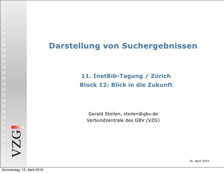 Darstellung von Suchergebnissen                                      11. InetBib-Tagung / Zürich                          ...