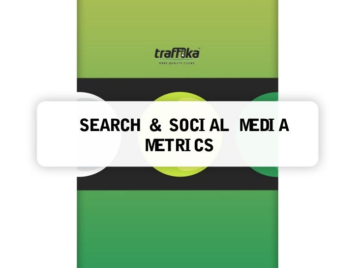 SEARCH & SOCI AL M A                  EDI      METRI CS