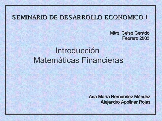 S EMINARIO DE DES ARROLLO ECONOMICO I                             Mtro. Celso Garrido                                   Fe...