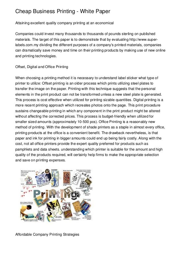 Cheap Business Printing - White Paper Attaining excellent quality company printing at an economical Companies could invest...