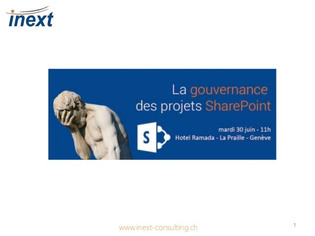 La gouvernance des projets SharePoint www.inext-consulting.ch 1