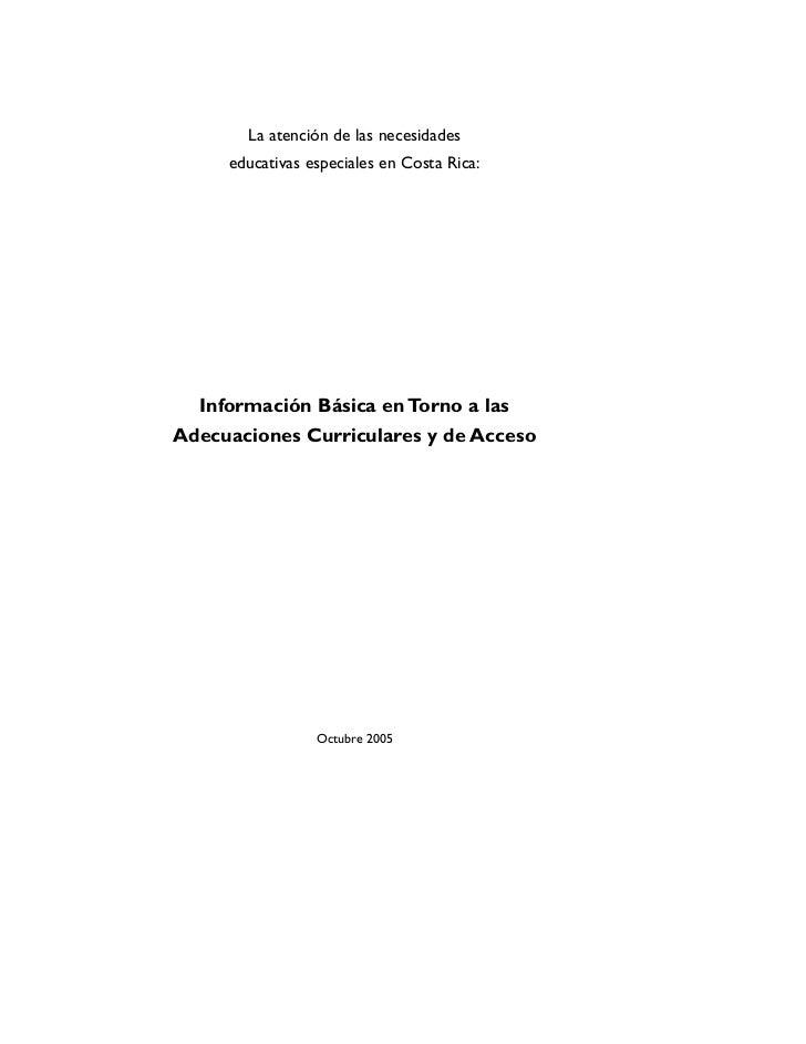 La atención de las necesidades     educativas especiales en Costa Rica:  Información Básica en Torno a lasAdecuaciones Cur...