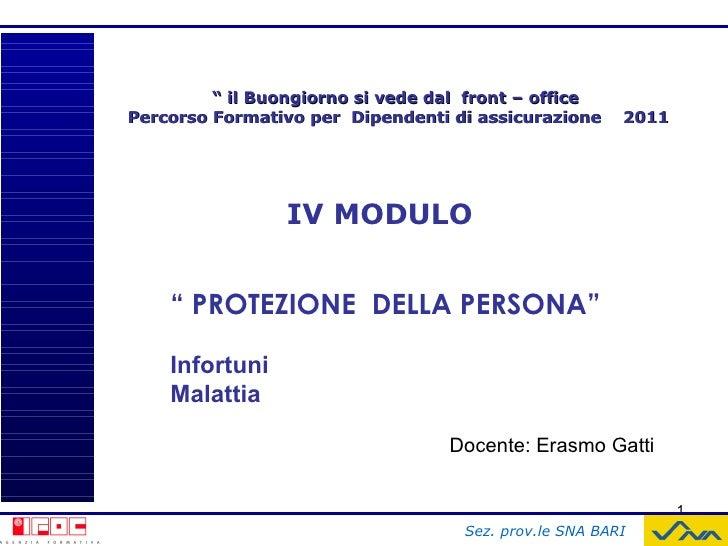 """""""  il Buongiorno si vede dal  front – office Percorso Formativo per  Dipendenti di assicurazione  2011 IV MODULO """"  PROTEZ..."""