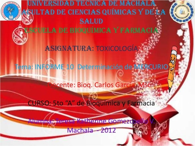 Universidad técnica de Machala Facultad de ciencias químicas y de la salud ESCUELA DE BIOQUÍMICA Y FARMACIA  Asignatura: T...