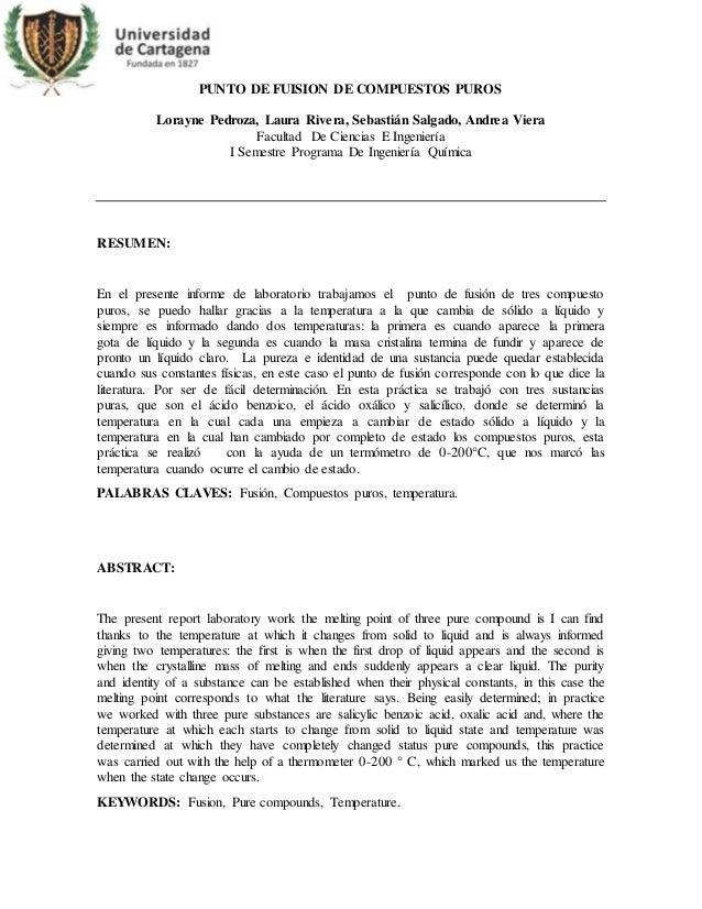 PUNTO DE FUISION DE COMPUESTOS PUROS Lorayne Pedroza, Laura Rivera, Sebastián Salgado, Andrea Viera Facultad De Ciencias E...