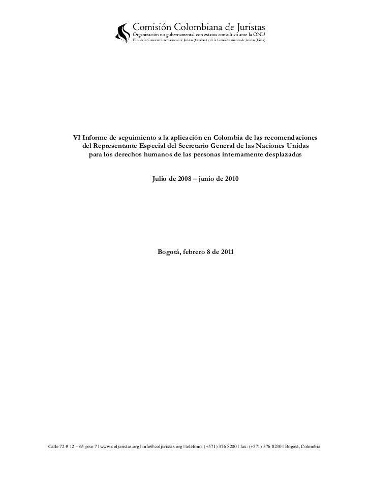 VI Informe de seguimiento a la aplicación en Colombia de las recomendaciones del Representante Especial del Secretario General de las Naciones Unidas para los derechos humanos de las personas internamente desplazadas Julio de 2008 – junio de 2010