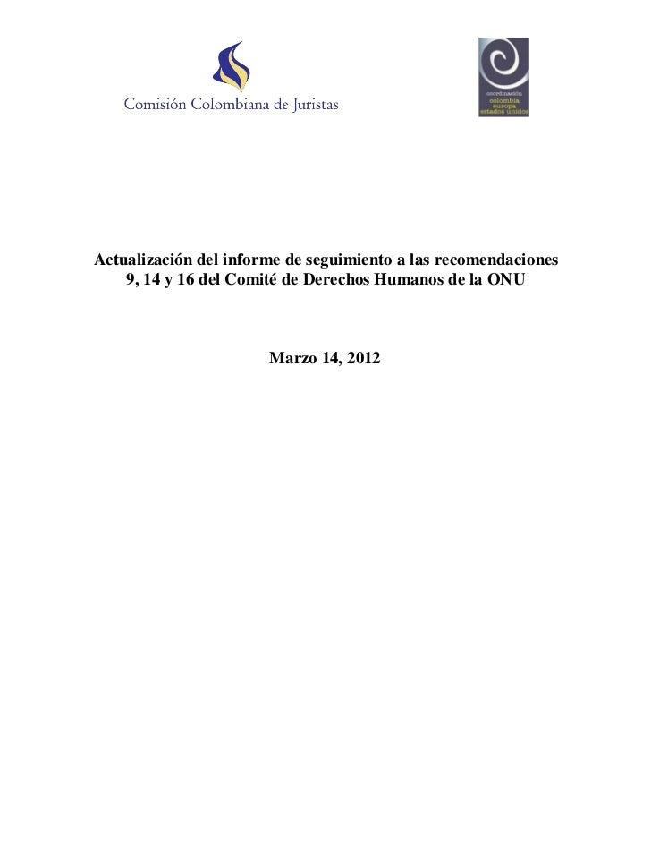 Actualización del informe de seguimiento a las recomendaciones    9, 14 y 16 del Comité de Derechos Humanos de la ONU     ...