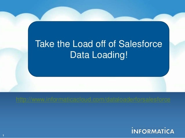 Take the Load off of          Take the LoadData Loading!             Salesforce  off of Salesforce                       D...