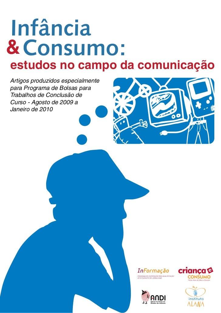 &estudos no campo da comunicaçãoArtigos produzidos especialmentepara Programa de Bolsas paraTrabalhos de Conclusão deCurso...