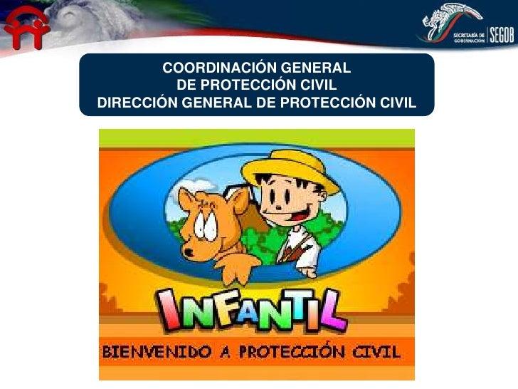 COORDINACIÓN GENERAL         DE PROTECCIÓN CIVILDIRECCIÓN GENERAL DE PROTECCIÓN CIVIL