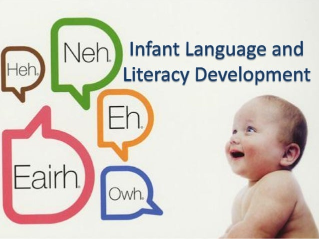 Infant language and literacy development