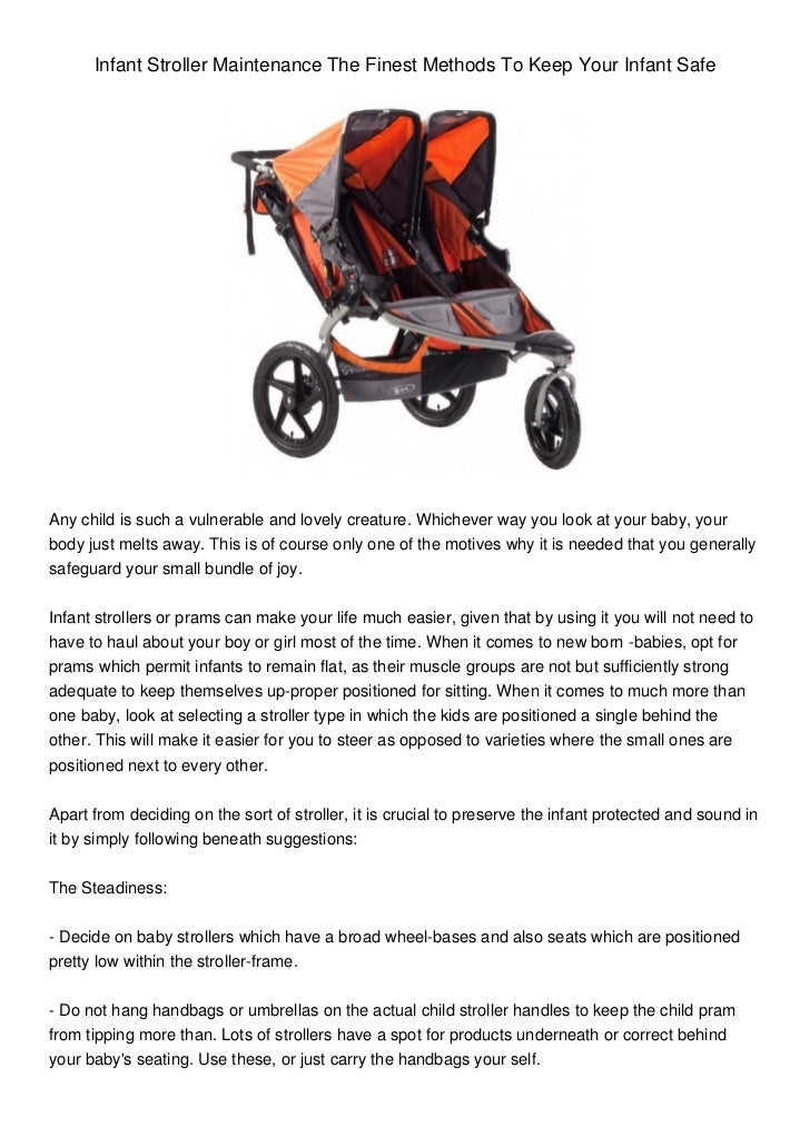 Infant Stroller Maintenance The Finest Methods To Keep Your Infant SafeAny child is such a vulnerable and lovely creature....