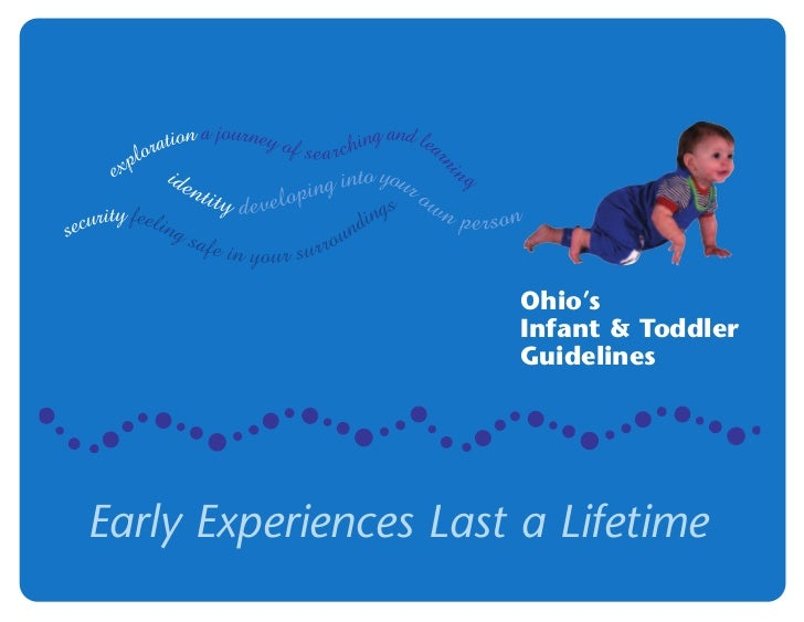 Ohio's                      Infant & Toddler                      GuidelinesEarly Experiences Last a Lifetime