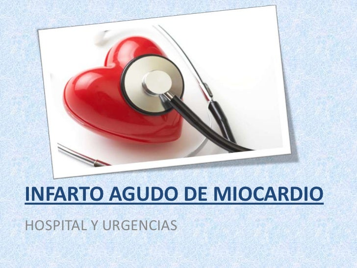 INFARTO AGUDO DE MIOCARDIOHOSPITAL Y URGENCIAS