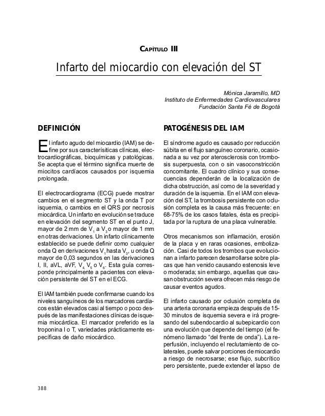 GUÍAS PARA MANEJO DE URGENCIAS 388 CAPÍTULO III Infarto del miocardio con elevación del ST Mónica Jaramillo, MD Instituto ...