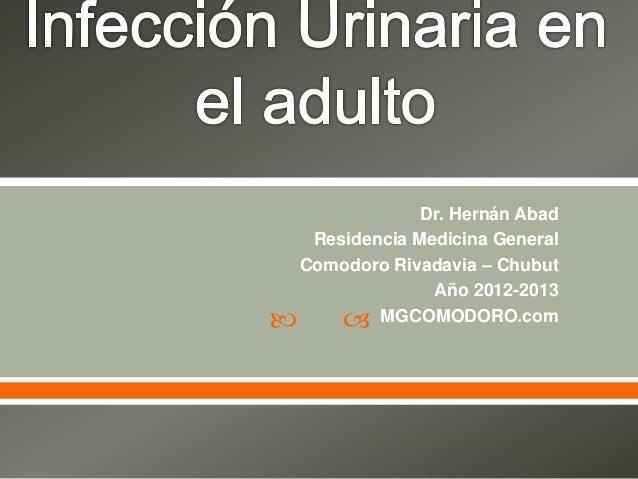  Dr. Hernán Abad Residencia Medicina General Comodoro Rivadavia – Chubut Año 2012-2013 MGCOMODORO.com