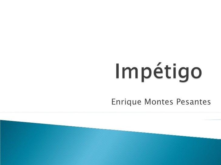 Enrique Montes Pesantes