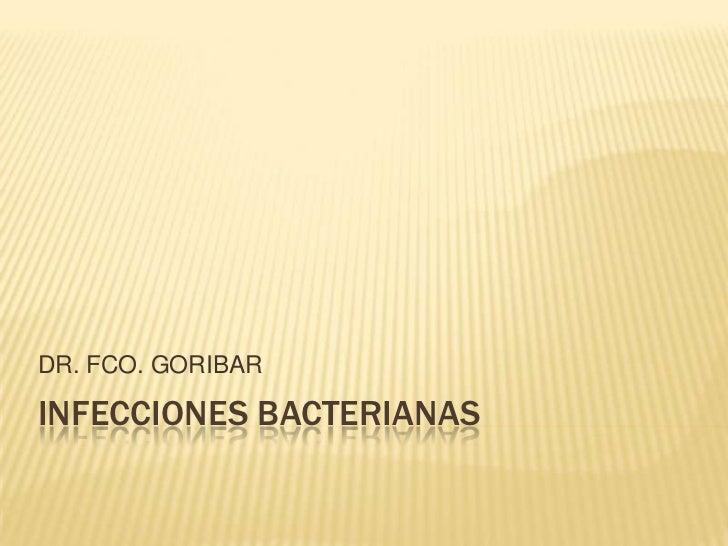 DR. FCO. GORIBARINFECCIONES BACTERIANAS